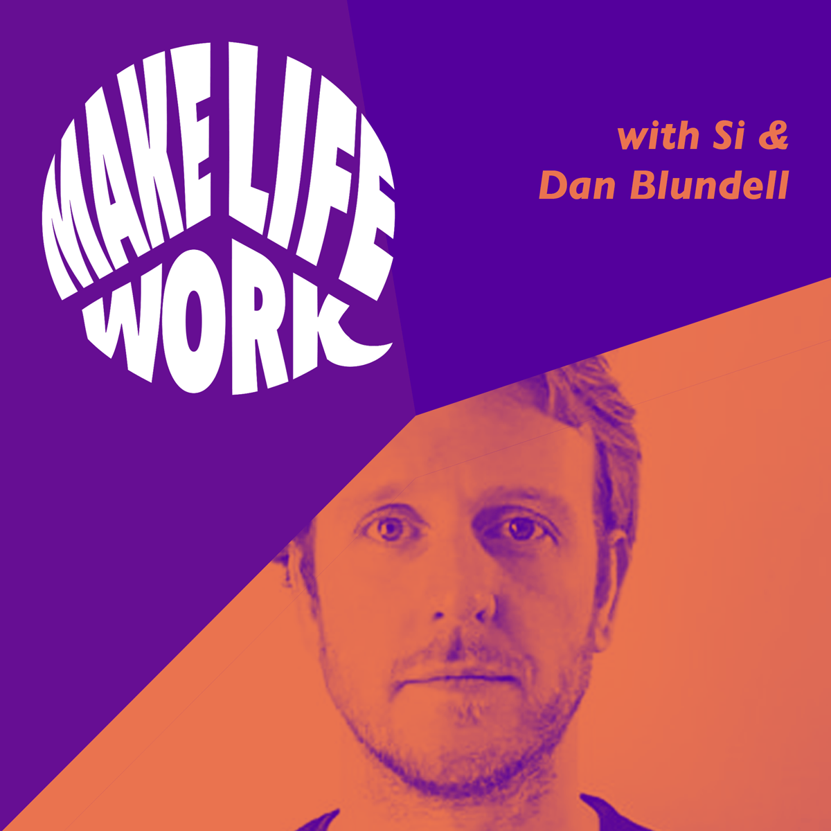 Make Life Work 4 - Dan Blundell