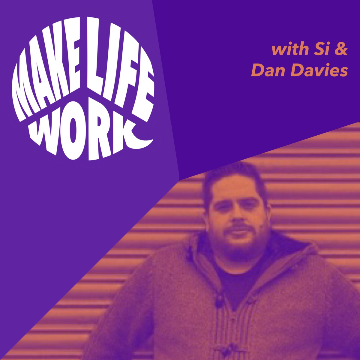 Make Life Work 10 - Dan Davies