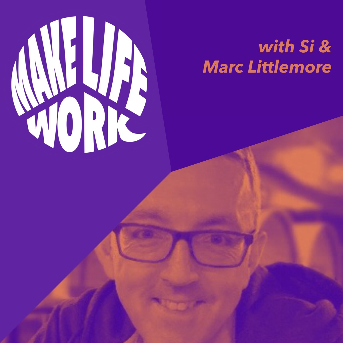 Make Life Work 9 - Marc Littlemore