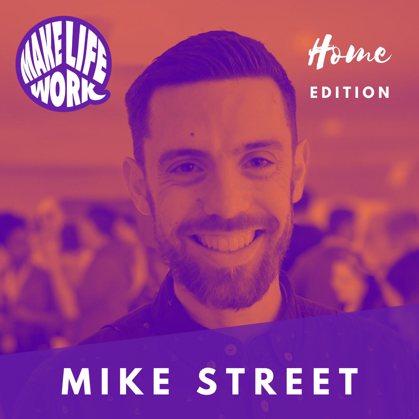 Make Life Work 15 - Mike Street