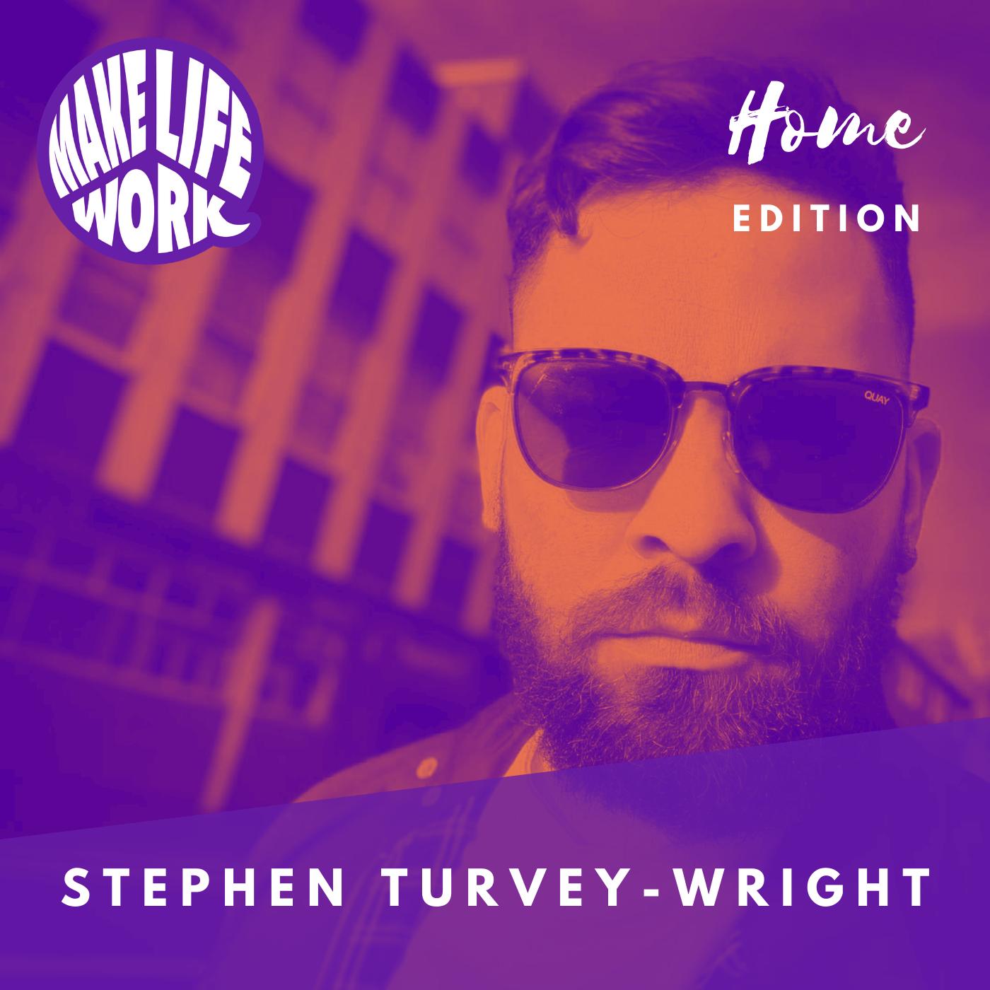 Make Life Work 12 - Stephen Turvey Wright