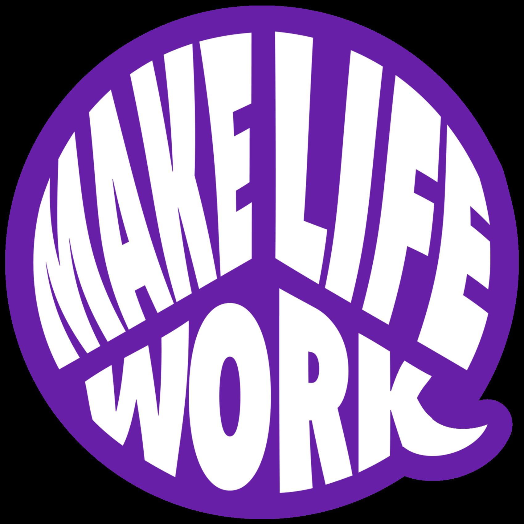 Make Life Work